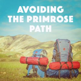 Avoiding The Primrose Path