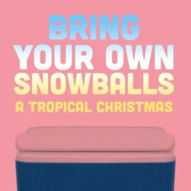 Bring Your Own Snowballs: A Tropical Christmas