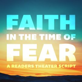 Faith In the Time Of Fear