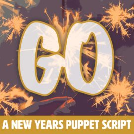 Go - A New Year's Puppet Script
