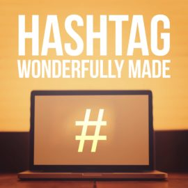 Hashtag Wonderfully Made