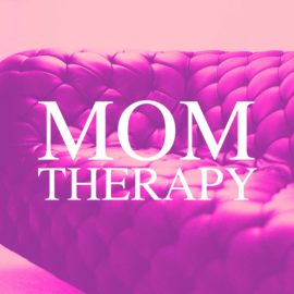 Mom Therapy