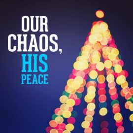 Our Chaos, His Peace thumbnail