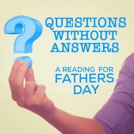 Questions Without Answers - A Father's Day Reading thumbnail