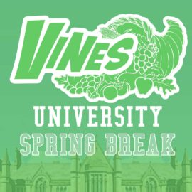 Vines University - Spring Break