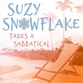 Suzy Snowflake Takes a Sabbatical