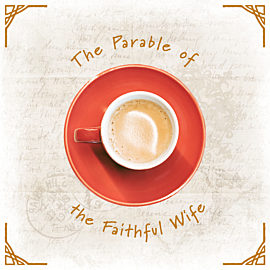 The Parable of the Faithful Wife
