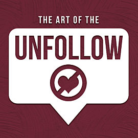 The Art of the Unfollow thumbnail