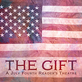 The Gift: A Fourth of July Reader's Theatre