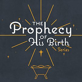 The Prophecy of His Birth: Series Collection