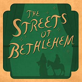 The Streets of Bethlehem