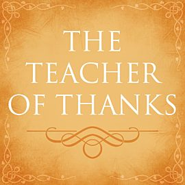 The Teacher of Thanks