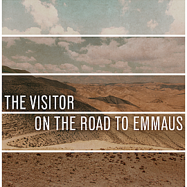 The Visitor on the Way to Emmaus
