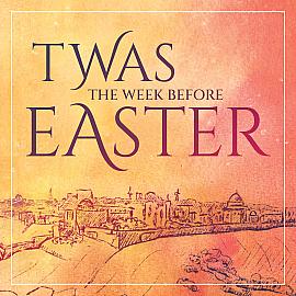 Twas the Week before Easter