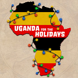 Uganda for the Holidays