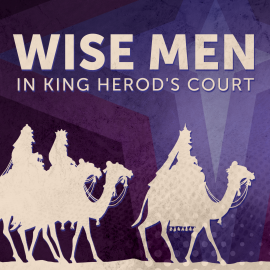 Wise Men in King Herod's Court