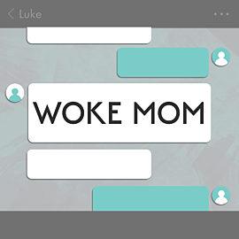 Woke Mom