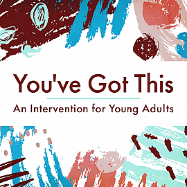 You've Got This: An Intervention for Young Adults