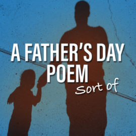 A Fathers Day Poem (Sort of)