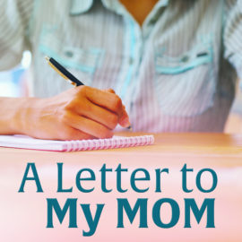 A Letter To My Mom