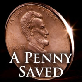 A Penny Saved