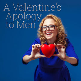 A Valentine's Apology to Men thumbnail