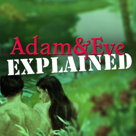 Adam and Eve Explained