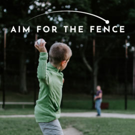 Aim for the Fence