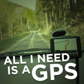 All I Need Is A GPS