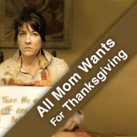 All Mom Wants For Thanksgiving