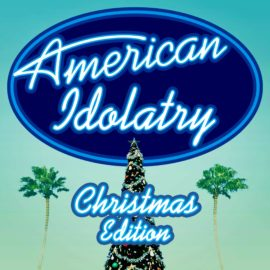 American Idolatry: Christmas Edition