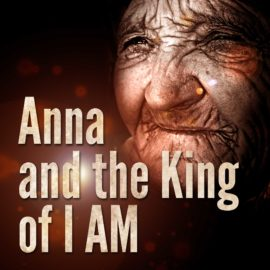 Anna and the King of I AM