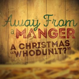 Away From a Manger