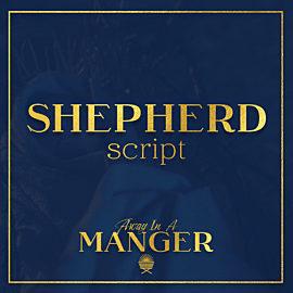 Away In A Manger: Shepherd