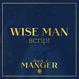 Away In The Manger: Wise Man