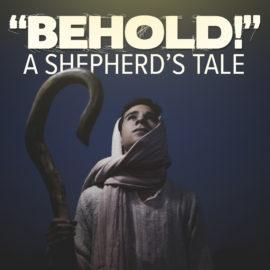 Behold! A Shepherd's Tale