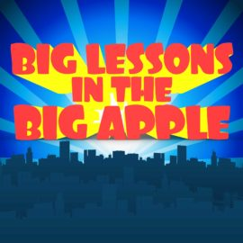 Big Lessons in the Big Apple