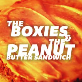 The Boxies And The Peanut Butter Sandwich