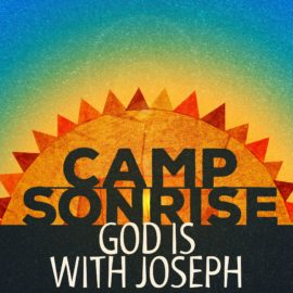 Camp Sonrise: God is With Joseph thumbnail
