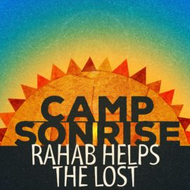 Camp Sonrise: Rahab Helps the Lost
