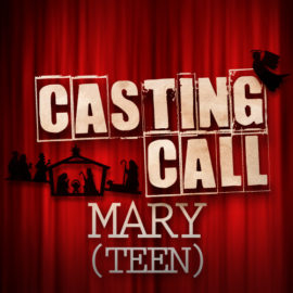 Casting Call: Mary (Teen Version)