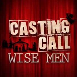 Casting Call: The Wise Men