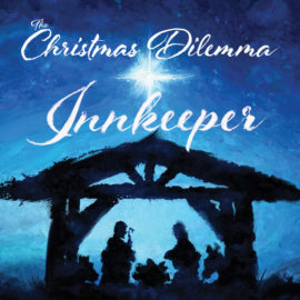 The Christmas Dilemma: The Innkeeper