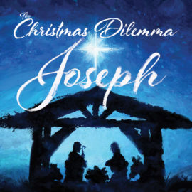 The Christmas Dilemma: Joseph thumbnail