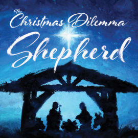 The Christmas Dilemma: Shepherd