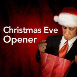Christmas Eve Opener thumbnail