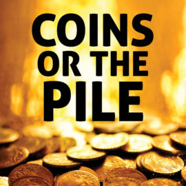 Coins or the Pile