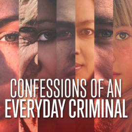 Confessions of an Everyday Criminal