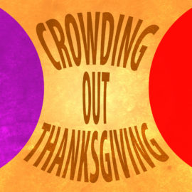 Crowding Out Thanksgiving