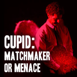 Cupid: Matchmaker or Menace thumbnail